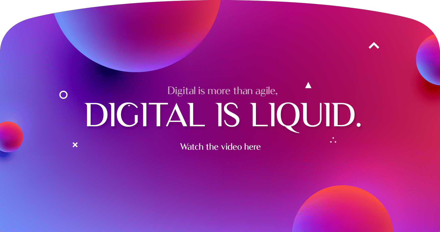 Digital is more than agile, digital is liquid